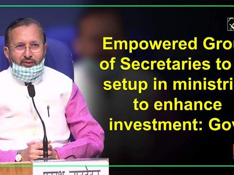 Empowered Group of Secretaries to be setup in ministries to enhance investment: Govt