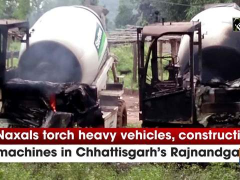 Naxals torch heavy vehicles, construction machines in Chhattisgarh's Rajnandgaon