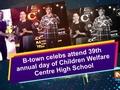 B-town celebs attend 39th annual day of Children Welfare Centre High School