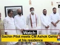 Watch: Sachin Pilot meets CM Ashok Gehlot at his residence