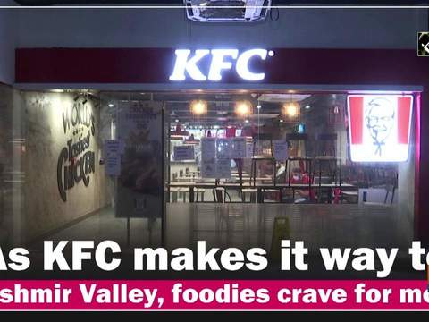As KFC makes it way to Kashmir Valley, foodies crave for more