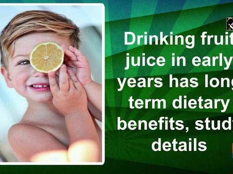 Drinking fruit juice in early years has long term dietary benefits, study details