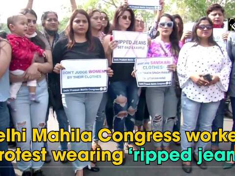 Delhi Mahila Congress workers protest wearing 'ripped jeans'