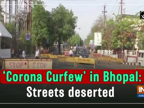 'Corona Curfew' in Bhopal: Streets deserted