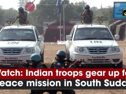 Watch: Indian troops gear up for peace mission in South Sudan