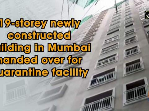19-storey newly constructed building in Mumbai handed over for quarantine facility
