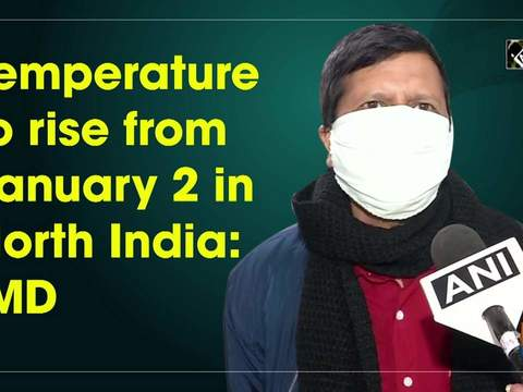 Temperature to rise from January 2 in North India: IMD