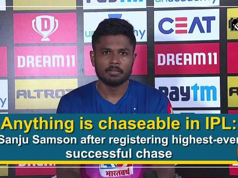 Anything is chaseable in IPL: Sanju Samson after registering highest-ever successful chase