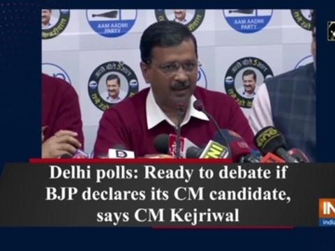 Delhi polls: Ready to debate if BJP declares its CM candidate, says CM Kejriwal