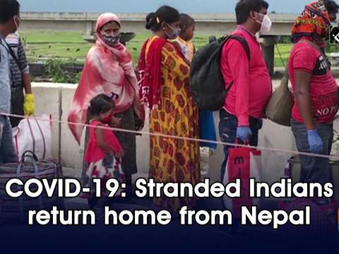 COVID-19: Stranded Indians return home from Nepal