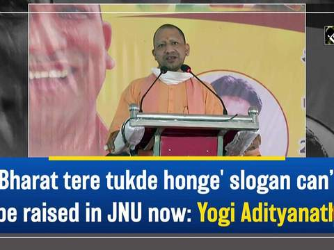 'Bharat tere tukde honge' slogan can't be raised in JNU now: Yogi Adityanath
