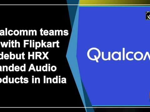 Qualcomm teams up with Flipkart to debut HRX Branded Audio Products in India