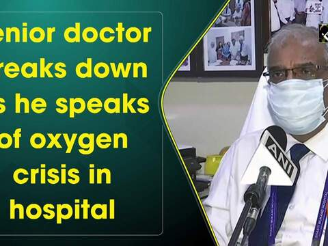 Senior doctor breaks down as he speaks of oxygen crisis in hospital