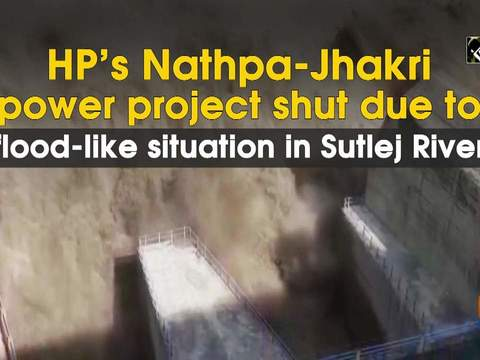 HP's Nathpa-Jhakri power project shut due to flood-like situation in Sutlej River