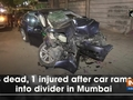 3 dead, 1 injured after car rams into divider in Mumbai