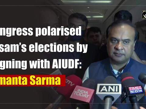 Congress polarised Assam's elections by aligning with AIUDF: Himanta Sarma