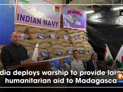 India deploys warship to provide largest humanitarian aid to Madagascar