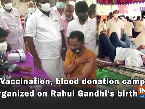 Vaccination, blood donation camp organized on Rahul Gandhi's birthday