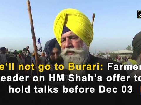 We'll not go to Burari: Farmers' leader on HM Shah's offer to hold talks before Dec 03