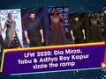 LFW 2020: Dia Mirza, Tabu and Aditya Roy Kapur sizzle the ramp
