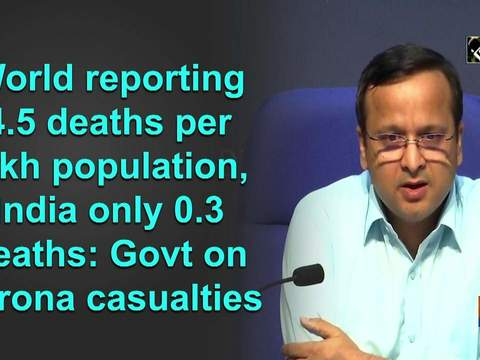 World reporting 4.5 deaths per lakh population, India only 0.3 deaths: Govt on corona casualties