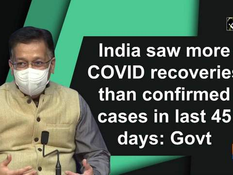 India saw more COVID recoveries than confirmed cases in last 45 days: Govt