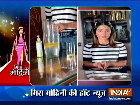 Miss Mohini is here with all latest television updates