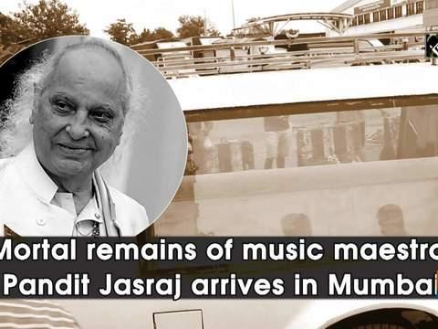 Mortal remains of music maestro Pandit Jasraj arrives in Mumbai