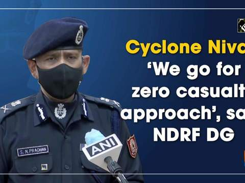 Cyclone Nivar: 'We go for zero casualty approach', says NDRF DG