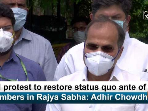 Will protest to restore status quo ante of our members in Rajya Sabha: Adhir Chowdhury