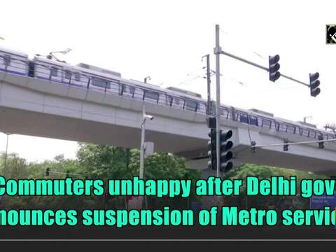 Commuters unhappy after Delhi govt announces suspension of Metro services