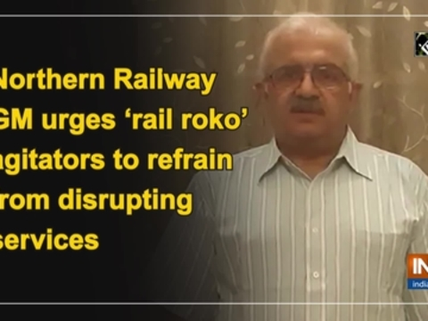 Northern Railway GM urges 'rail roko' agitators to refrain from disrupting services