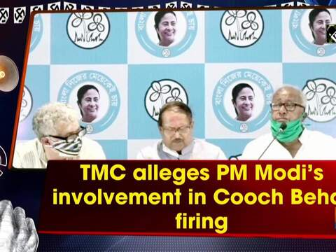 TMC alleges PM Modi's involvement in Cooch Behar firing