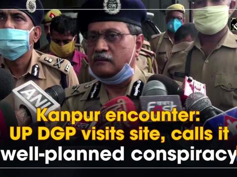 Kanpur encounter: UP DGP visits site, calls it 'well-planned conspiracy'
