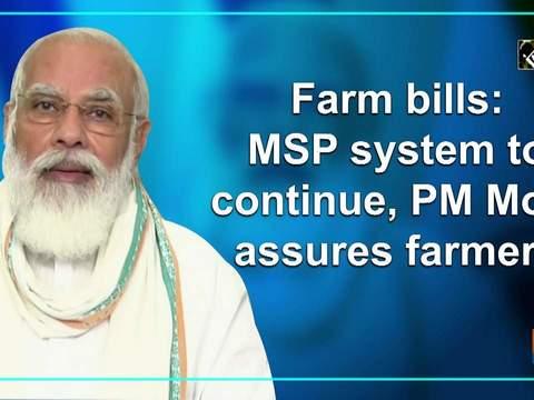 Farm bills: MSP system to continue, PM Modi assures farmers