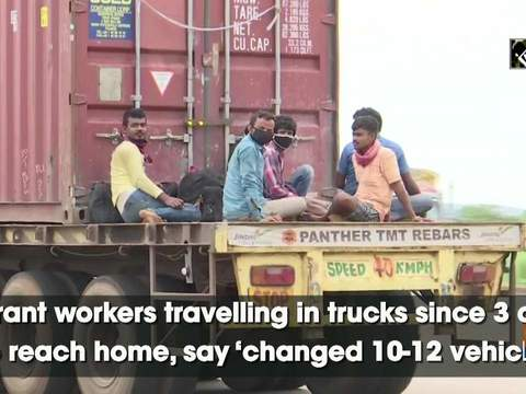 Migrant workers travelling in trucks since 3 days to reach home, say 'changed 10-12 vehicles'