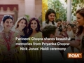 Parineeti Chopra shares beautiful memories from Priyanka Chopra-Nick Jonas' Haldi ceremony