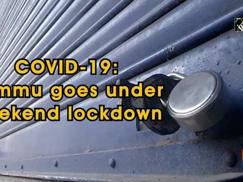 COVID-19: Jammu goes under weekend lockdown