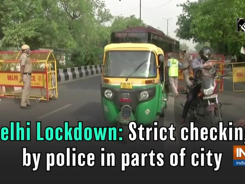 Delhi Lockdown: Strict checking by police in parts of city