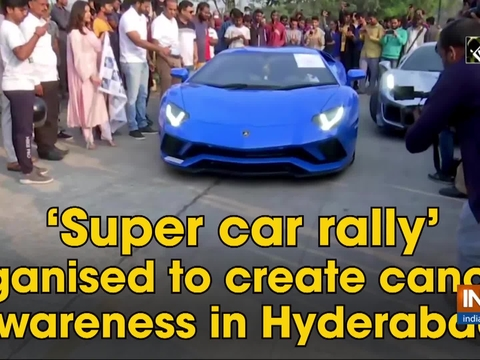 'Super car rally' organised to create cancer awareness in Hyderabad