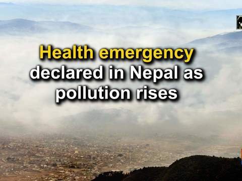 Health emergency declared in Nepal as pollution rises