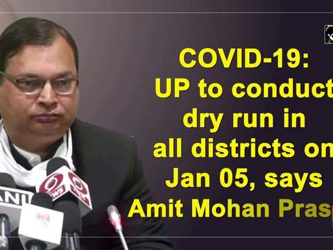 COVID-19: UP to conduct dry run in all districts on Jan 05, says Amit Mohan Prasad