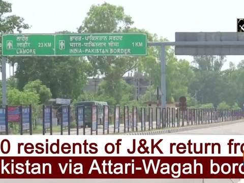 250 residents of J&K return from Pakistan via Attari-Wagah border
