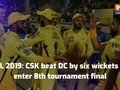 IPL 2019 Qualifier 2: CSK beat DC by six wickets to enter 8th tournament final