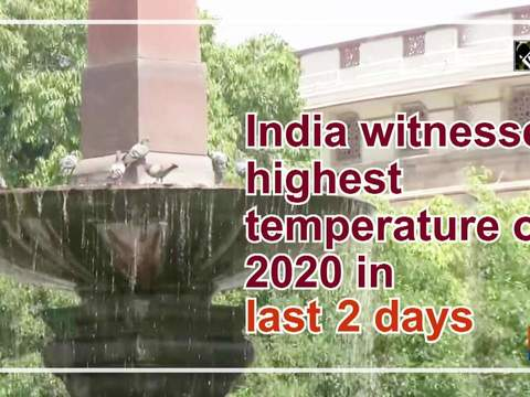 India witnesses highest temperature of 2020 in last 2 days