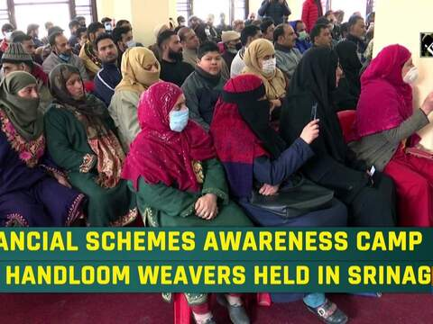 Financial schemes awareness camp for handloom weavers held in Srinagar