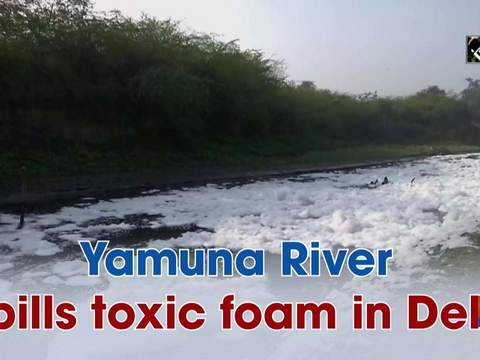 Yamuna River spills toxic foam in Delhi