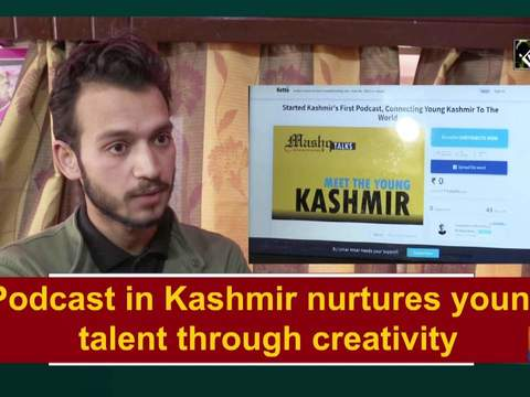 Podcast in Kashmir nurtures young talent through creativity