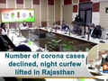 Number of corona cases declined, night curfew lifted in Rajasthan
