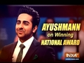 Ayushmann Khurrana expresses his happiness on winning National Award